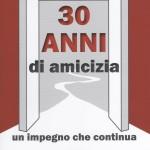 30 Anni di amicizia e impegno sociale