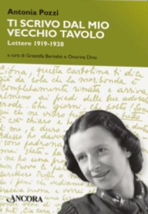 Ti scrivo dal mio vecchio tavolo. Lettere 1919-1938