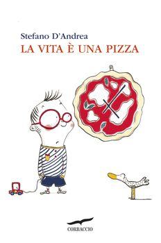 "LA VITA È UNA PIZZA: UNA SCRITTURA ""BAMBINA"" PER ANIME STRESSATE"