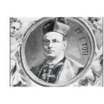 IL CARDINALE EUGENIO TOSI (1864 – 1929)