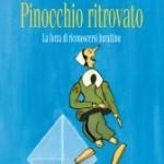Pinocchio ci può insegnare ancora tanto.