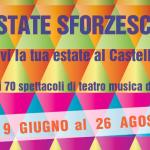 """""""ESTATE SFORZESCA"""": FINO AL 26 AGOSTO AL CASTELLO"""