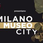 """""""MILANO MUSEO CITY"""": TRE GIORNI ALLA SCOPERTA DEI MUSEI MILANESI"""