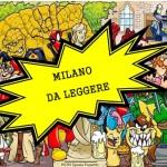 """TORNA """"MILANO DA LEGGERE"""": QUEST'ANNO DEDICATA AI FUMETTI"""