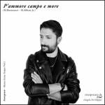 Intervista a Cial, cantautore napoletano, per il suo nuovo singolo