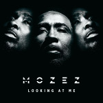 "Mozez: ""Looking at me"", nuovo singolo"