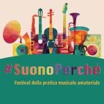 #SUONOPERCHÉ, IL FESTIVAL DELLA MUSICA AMATORIALE PER TUTTI