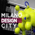 MILANO DESIGN CITY, LA CULTURA DEL PROGETTO TORNA IN CITTÀ