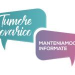 """La campagna """"TUMORE OVARICO, MANTENIAMOCI INFORMATE!"""""""